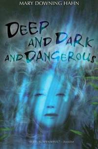 Deep and Dark and Dangerous