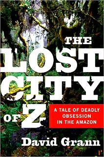 clean book review Lost City of Z: A Tale of Deadly Obsession in the Amazon